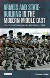 Armies and State-Building in the Modern Middle East : Politics, Nationalism and Military Reform, Cronin, Stephanie, 1780767390