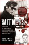 Witness, Carol Ann Lee and David Smith, 1845967399