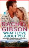What I Love about You, Rachel Gibson, 0062247395