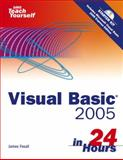 Sams Teach Yourself Visual Basic 2005 in 24 Hours Complete Starter Kit, Foxall, James, 0672327392