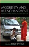 Modernity and Re-Enchantment : Religion in Post-Revolutionary Vietnam, , 073912739X