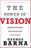 The Power of Vision, George Barna, 0801017394
