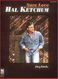 Hal Ketchum - Sure Love, Hal Ketchum, 0895247399