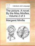 The Picture a Novel by the Miss Minifies, Margaret Minifie, 1140737392