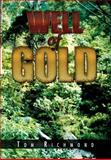 Well of Gold, Tom Richmond, 1469137399