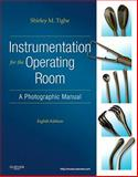 Instrumentation for the Operating Room : A Photographic Manual, Tighe, Shirley M., 0323077390