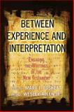 Between Experience and Interpretation, Mary F. Foskett, 0687647398