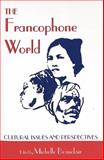 The Francophone World : Cultural Issues and Perspectives, , 0820437395