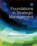 Foundations in Strategic Management, Harrison, Jeffrey S. and St. John, Caron H., 1285057392
