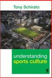 Understanding Sports Culture, Schirato, Tony, 141290739X