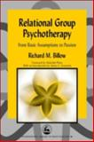 Relational Group Psychotherapy : From Basic Assumptions to Passion, Billow, Richard M., 1843107392