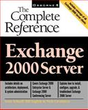 Exchange 2000 Server : The Complete Reference, Schnoll, Scott and English, Bill, 0072127392