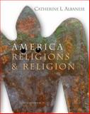 America Religions and Religion, Albanese, Catherine L., 0534627390
