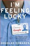 I'm Feeling Lucky, Douglas Edwards, 0547737394