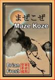 Maze Koze, Frost, Brian, 057804739X