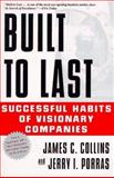 Built to Last : Successful Habits of Visionary Companies, Collins, Jim and Porras, Jerry I., 0887307396