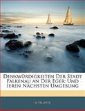 Denkwürdigkeiten der Stadt Falkenau an der Eger, M. Pelleter, 1141327392