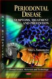 Periodontal Disease : Symptoms, Treatment and Prevention, Yamamoto, Sho L., 1617617393
