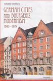 German Cities and Bourgeois Modernism, 1890-1924, Umbach, Maiken, 019955739X