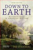 Down to Earth : Nature's Role in American History, Steinberg, Ted, 0199797390