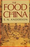 The Food of China, Anderson, E. N., 0300047398