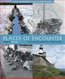 Places of Encounter : Time, Place, and Connectivity in World History - Since 1500, MacKinnon, Aran and MacKinnon, Elaine McClarnand, 0813347394