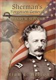 Sherman's Forgotten General : Henry W. Slocum, Melton, Brian C. and Slocum, Henry W., 0826217397