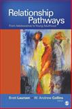 Relationship Pathways : From Adolescence to Young Adulthood, , 1412987393