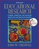 Educational Research : Planning, Conducting, and Evaluating Quantitative and Qualitative Research, Creswell, John W., 0131367390