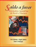 Saldo a Favor : Intermediate Spanish for the World of Business, Galloway, Vicki and Labarca, Angela, 0471007390