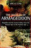 The Battles of Armageddon : Megiddo and the Jezreel Valley from the Bronze Age to the Nuclear Age, Cline, Eric H., 0472097393