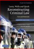 Lacey, Wells and Quick Reconstructing Criminal Law : Text and Materials, Wells, Celia and Quick, Oliver, 0521737397