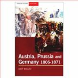 Austria, Prussia and Germany, 1806-1871, Breuilly, John, 0582437393