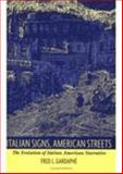 Italian Signs, American Streets : The Evolution of Italian American Narrative, Gardaphé, Fred L., 0822317397