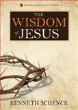 The Wisdom of Jesus, Kenneth Schenck, 0898277396