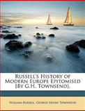 Russell's History of Modern Europe Epitomised [by G H Townsend], William Russell and George Henry Townsend, 1146597398