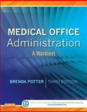 Medical Office Administration : A Worktext, Potter, Brenda A., 1437727395