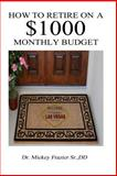 How to Retire on a $1000 Monthly Budget, Mickey Frazier, 149286739X
