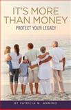 It's More Than Money, Patricia M. Annino, 1494847396