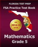 FLORIDA TEST PREP FSA Practice Test Book Mathematics Grade 5, Test Master Test Master Press Florida, 1502517396