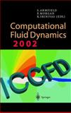 Computational Fluid Dynamics 2002 : Proceedings of the Second International Conference on Computational Fluid Dynamics, ICCFD, Sydney, Australia, 15-19 July 2002, Armfield, S. and Morgan, P., 3540007393