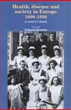 Health, Disease and Society in Europe, 1800-1930, Brunton, Deborah, 0719067391
