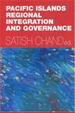 Pacific Islands Regional Integration and Governance, Satish Chand, 0731537394