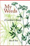 My Weeds, Sara B. Stein, 0813017394