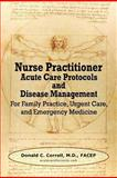 Nurse Practitioner Acute Care Protocols and Disease Management, Donald Correll, 098491739X