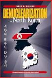 The Denuclearization of North Korea : The Agreed Framework and Alternative Options Analyzed, Minnich, James M., 1403367396