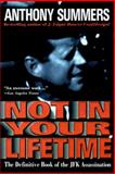Not in Your Lifetime, Summers, Anthony, 1569247390
