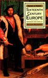 Sixteenth Century Europe : Expansion and Conflict, MacKenney, Richard, 0312067399