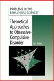 Theoretical Approaches to Obsessive-Compulsive Disorder, Jakes, Ian, 052102739X