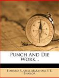 Punch and Die Work..., Edward Russell Markham, 127527739X
